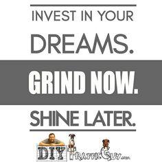 Let's keep on! #grind now #shine later.  #diytrafficguy #morning #qotd #motivationalquotes #instaquote #seizetheday #certifiedlifecoach #dailyaffirmation #doer #makeithappen #motivational #succeed #mindset #hustle #grind #beautiful #moneymaker #success #determination #inspiration #quotes #lifestyle #millionaire #businesswoman #entrepreneur #businessmindset101 #happiness #fff