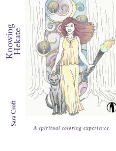 Knowing Hekate: a spiritual coloring experience by Sara C…