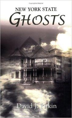 New York State Ghosts, Vol. 1: David J. Pitkin: 9780966392548: Amazon.com: Books