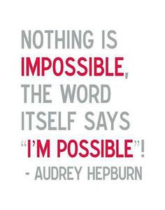"""""""Nothing is impossible, the word itself says I'm possible!"""" #quote"""