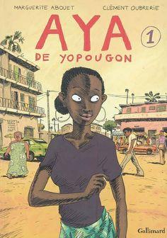 Aya de Yopougon. ; Clément Oubrerie. - Côte d'Ivoire, 1978. Aya, dix-neuf ans, vit à Yopougon, un quartier populaire d'Abidjan. Ça sent le début des vacances mais très vite les choses vont commencer à se gâter... .
