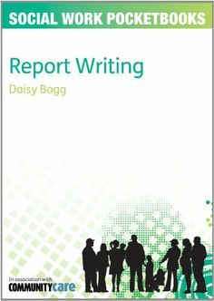 Report Writing (Social Work Pocketbooks) by Daisy Bogg. $12.65. 128 pages. Publication: May 1, 2012. Author: Daisy Bogg. Publisher: Open University Press (May 1, 2012)