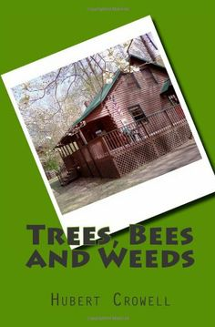 Buy Trees, Bees and Weeds by Hubert Crowell and Read this Book on Kobo's Free Apps. Discover Kobo's Vast Collection of Ebooks and Audiobooks Today - Over 4 Million Titles! Tree Bees, Summer Is Coming, Spring Is Here, Green Trees, News Songs, Book Publishing, Weed, Audiobooks, Ebooks