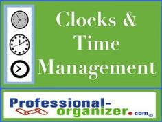 Clocks and time management make a difference for timeliness. Having an analog clock in view helps you keep track of time and be more productive.