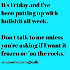weekend, Friday, humor, funny, quotes, margaritas, bitchy
