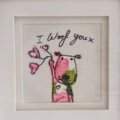 I Woof You Freehand Machine Embroidery Framed picture