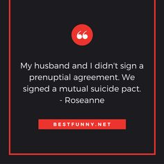 Funny marriage quote: My husband and I didn't sign a prenuptial agreement. We signed a mutual suicide pact. All Quotes, Funny Quotes, Divorce Party, Best Man Speech, Marriage Humor, Know Who You Are, Love Can, Don't Give Up