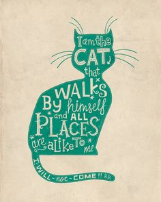 The Cat That Walked by Himself Art Print