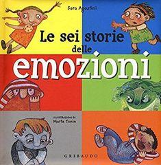 Le sei storie delle emozioni