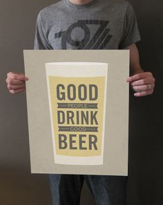 Good People Drink Good Beer  16x20 Art Print by LuciusArt on Etsy, $49.00