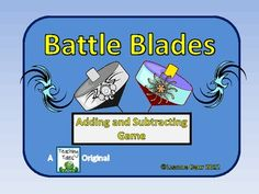 Students will FLIP over the math center activity, Battle Blades Addition and Subtraction Game! Students battle each other similar to the card game ...