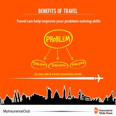 Travel Benefit: Travel can help improve your problem-solving skills