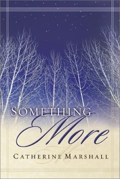 """""""Something Moore"""" was something great for me as a young twenty-something. Catherine Marshall was a prolific writer. Catherine Marshall, Word Fonts, Inspirational Books, Change Me, The Twenties, Books To Read, Writer, Faith, Thoughts"""