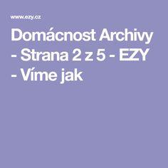 Domácnost Archivy - Strana 2 z 5 - EZY - Víme jak