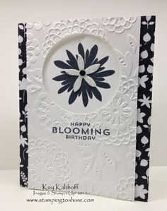 Flower Patch Bundle with How To Video and the Link to Cards for a Cause, Kay Kalthoff is Stamping to Share, Birthday, Back to Black Designer Series Paper, Lovely Lace