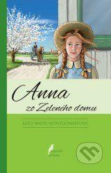 Anna zo Zeleneho domu (Lucy Maud Montgomery) klasika