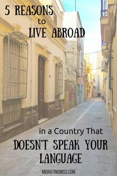 5 Reasons to Live Abroad in a Country That Doesn't Speak Your Language - Migrating Miss
