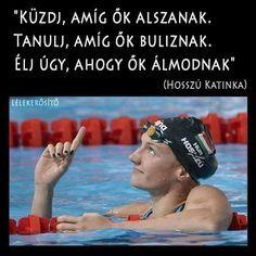 Hosszú Katinka idézet a célok eléréséről. A kép forrása: Lélekerősítő Meant To Be Quotes, Work Quotes, Daily Quotes, Life Quotes, Insta Bio, Fitness Motivation, Daily Wisdom, Pep Talks, Workout