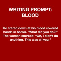 """Tweaked it. He stared down at his blood covered hands in horror. """"What did you do?"""" The woman's eyes were wide as her lips trembled. """"I didn't do anything. That was all you."""""""