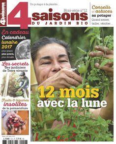12 mois avec la lune - Hors-série des 4 Saisons du jardin bio - 2017 #jardinagebio