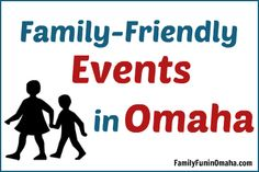 Enjoy MANYfamily-friendly events this weekend!It is always a good idea to verify with the business before visiting. Keep updated on the latest Omaha fun