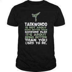 Taekwondo not to better than someone else 0516 - #long #funny t shirt. GET YOURS => https://www.sunfrog.com/LifeStyle/Taekwondo-not-to-better-than-someone-else--0516-Black-Guys.html?id=60505