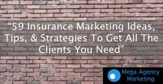 59 Insurance Marketing Ideas, Tips, & Strategies To Get All The Clients You Need