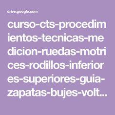 curso-cts-procedimientos-tecnicas-medicion-ruedas-motrices-rodillos-inferiores-superiores-guia-zapatas-bujes-volteados.pdf - Google Drive Google Drive, Rollers, Wheels