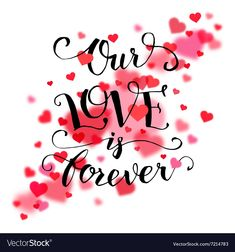 Our love is forever typography card Royalty Free Vector , Love Wallpaper Backgrounds, Galaxy Wallpaper, Emoji Wallpaper, Wall Quotes, Words Quotes, Qoutes, Sayings, Love Is, True Love