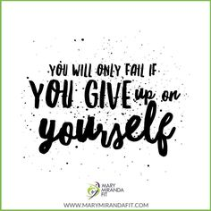 You will only fail if you give up on yourself. -  - Solo fracasarás si te rindes. - . . http://ift.tt/1T4hZ2a . fb twitter snapchat pinterest @MaryMirandaFit . http://ift.tt/2bwEU9X
