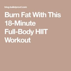 Burn Fat With This 18-Minute Full-Body HIIT Workout