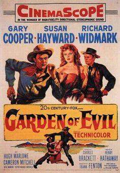 Garden of Evil (1954) directed by: Henry Hathaway starring: Gary Cooper, Susan Hayward, Richard Widmark, Hugh Marlowe