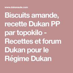 Biscuits amande, recette Dukan PP par topokilo - Recettes et forum Dukan pour le Régime Dukan
