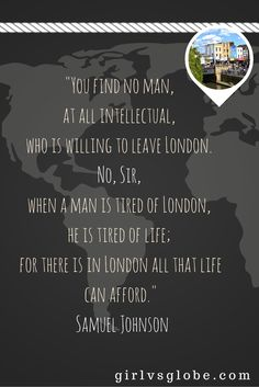 A quote about London from Samuel Johnson City Quotes, You Must, Travel Quotes, Empty, Let It Be, London, Words, Life, London England