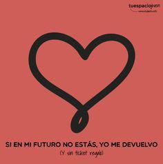 Si en mi futuro no estás, yo me devuelvo  http://www.estudiantes.info