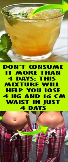 DON'T CONSUME IT MORE THAN 4 DAYS: THIS MIXTURE WILL HELP YOU LOSE 4 KG AND 16 CM WAIST IN JUST 4 DAYS – Healths World