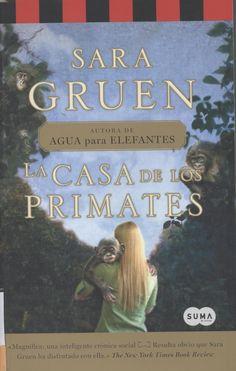 La casa de los primates / Gruen, Sara