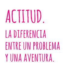 Tu actitud cambia tu realidad. #quote #frases #motivacionales