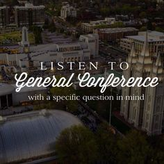 Listen to General Conference with a specific question in mind. LDS Quotes #lds #mormon #christian #helaman #armyofhelaman #sharegoodness #embark #ldsconf