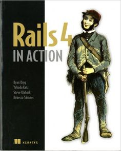 Rails 4 in action / Ryan Bigg … [et al.].-- Shelter Island,      NY : Manning, 2015.