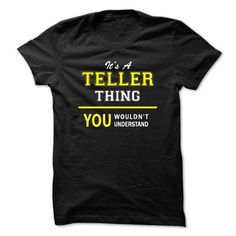 Its A TELLER thing, you wouldnt understand !! - #student gift #gift packaging. CHEAP PRICE => https://www.sunfrog.com/Names/Its-A-TELLER-thing-you-wouldnt-understand-.html?68278