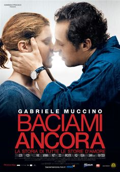 Baciami Ancora ~ Gabriele Muccino (2010)