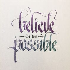 """belive in the possible"" by Andrew Kelly with parallel pen #calligraphy #calligrafia #parallelpen"
