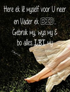 Gebed van 'n Vrou tot oorgawe Scripture Verses, Bible Quotes, Witty Quotes Humor, Kingdom Woman, I Love You God, Afrikaanse Quotes, Soli Deo Gloria, Prayer Room, Kindness Quotes