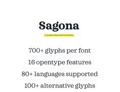 Sagona is a contemporary slab serif building on the clarendon/ionic model dating back to the 19th century. Like its most famous representative, Clarendon, Sagona features strong serifs and a variable stroke contrast resulting in a versatile typeface worki…