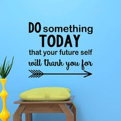 Wall Decals Quotes Do Something Today That Your Future Self Will Thank You For Inspirational Quote Vinyl Lettering Wall Sayings Decor  Approximate