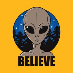 Shop Believe believe alien t-shirts designed by roswellboutique as well as other believe alien merchandise at TeePublic. Aliens And Ufos, Ancient Aliens, Et Wallpaper, Alien Aesthetic, Alien Drawings, Little Poney, Shirt Print Design, Alien Art, Badge Design