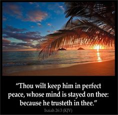 Isaiah 26:3-9 (KJV)Thou wilt keep him in perfect peace whose mind is stayed on thee:, ..,,,..:,;,,,ecard