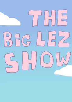 The Big Lez show my illustration thing