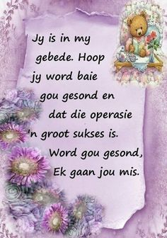 Wisdom Quotes, Qoutes, Life Quotes, Sympathy Messages, Afrikaanse Quotes, Get Well Wishes, Goeie More, Get Well Soon, Mother Quotes